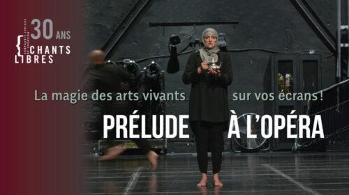 NOUVELLE- L'évènement numérique « Un Prélude à l'opéra L'Orangeraie » par Chants libres
