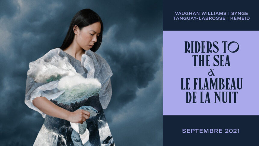 NOUVELLE - Riders to the Sea et Le Flambeau de la nuit, un programme double prometteur présenté prochainement à l'Opéra de Montréal