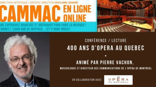 Un tour d'horizon sur 400 ans d'opéra au Québec par Pierre Vachon,ll'impact du reconfinement sur les évènements lyriques et une « Ballade et mélodie » mémorable avec Pierre Rancourt