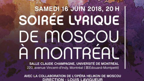 La soirée lyrique « De Moscou à Montréal », The Triumph of Time and Truth en ouverture du Festival baroque de Montréal et la victoire de Magali Simard-Galdès au deuxième Récital-concours de mélodies françaises du Festival Classica