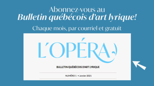Bulletin québécois d'art lyrique- N° 1 (Janvier 2021)