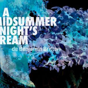 A Midsummer Night's Dream de Britten par l'Atelier d'opéra de l'Université de Montréal, Haydn et Haendel par Les Violons du Roy et la saison 2018-2019 de l'Opéra de Montréal