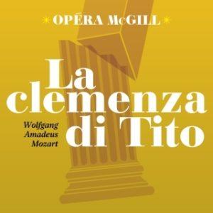 La Clemenza di Tito par Opéra McGill, Vous avez dit : Opéra français ? par Tempêtes et passions et Nuits blanches à Saint Pétersbourg avec Karina Gauvin