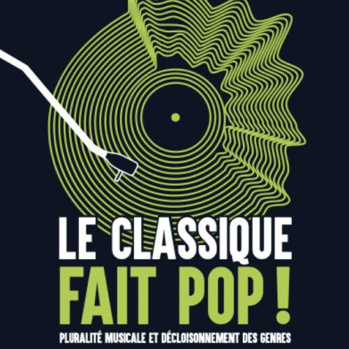 Un remarquable essai du musicologue Danick Trottier sur la pluralité musicale et le décloisonnement des genres- Le classique fait pop!.. et le lyrique parfois aussi!