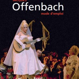 CRITIQUE : Offenbach, mode d'emploi : Un amuseur traité avec sérieux